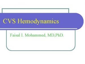 CVS Hemodynamics Faisal I Mohammed MD Ph D