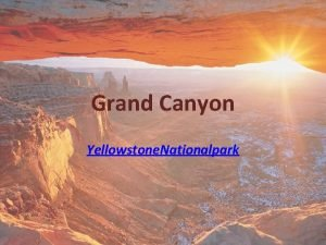Grand Canyon Yellowstone Nationalpark Where is the Grand