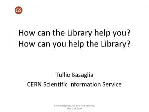 How can the Library help you How can