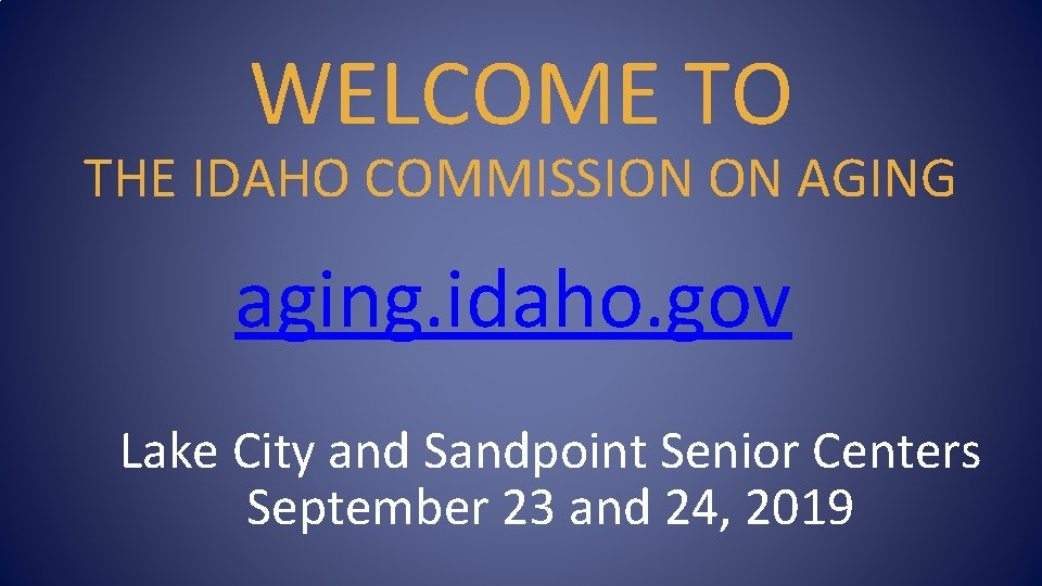 WELCOME TO THE IDAHO COMMISSION ON AGING aging