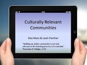 Culturally Relevant Communities Dea Marx Leah Panther Building