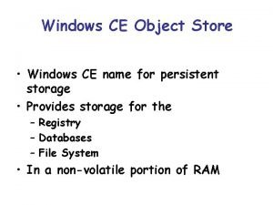 Windows CE Object Store Windows CE name for