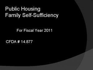 Public Housing Family SelfSufficiency For Fiscal Year 2011