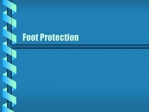 Foot Protection Who Needs Foot PPE b For