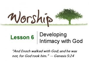 Developing Lesson 6 Intimacy with God And Enoch