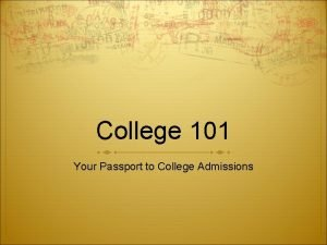 College 101 Your Passport to College Admissions Finding