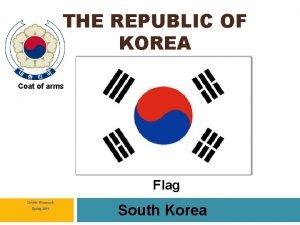 THE REPUBLIC OF KOREA Coat of arms Flag