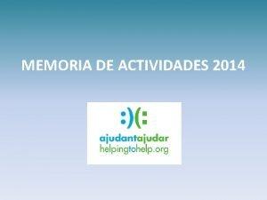 MEMORIA DE ACTIVIDADES 2014 10 PROYECTOS AYUDADOS 22
