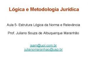 Lgica e Metodologia Jurdica Aula 5 Estrutura Lgica