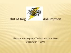 Out of Region Market Assumption Resource Adequacy Technical