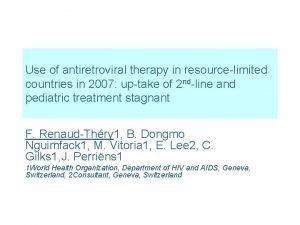 Use of antiretroviral therapy in resourcelimited countries in