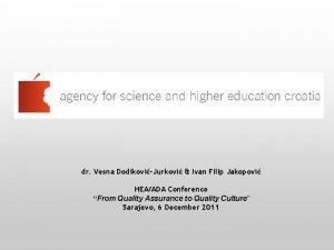 dr Vesna DodikoviJurkovi Ivan Filip Jakopovi HEAADA Conference