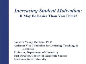 Increasing Student Motivation It May Be Easier Than