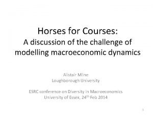 Horses for Courses A discussion of the challenge
