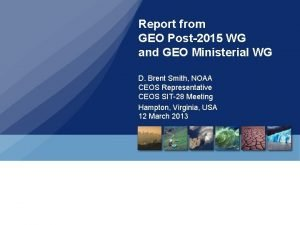 Report from GEO Post2015 WG and GEO Ministerial