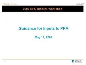 RPS Bidders Workshop May 11 2007 RPS Bidders