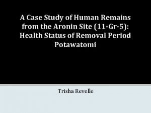 A Case Study of Human Remains from the