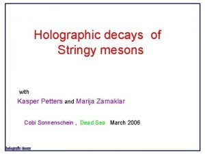 Holographic decays of Stringy mesons with Kasper Petters