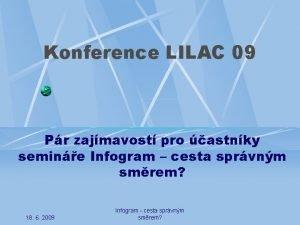 Konference LILAC 09 Pr zajmavost pro astnky semine