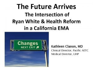 The Future Arrives The Intersection of Ryan White