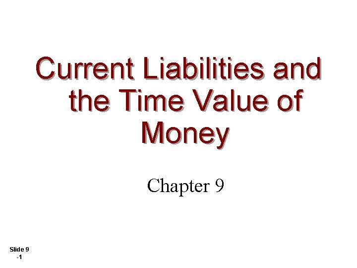 Current Liabilities and the Time Value of Money