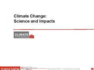 Climate Change Science and Impacts Climate Training Kit