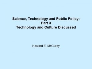 Science Technology and Public Policy Part 3 Technology
