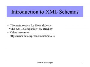 Introduction to XML Schemas The main source for