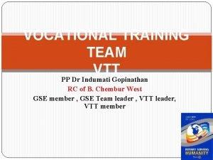 VOCATIONAL TRAINING TEAM VTT PP Dr Indumati Gopinathan