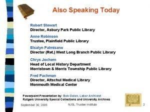 Also Speaking Today Robert Stewart Director Asbury Park