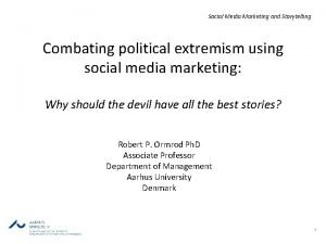 Social Media Marketing and Storytelling Combating political extremism