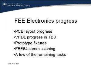 FEE Electronics progress PCB layout progress VHDL progress
