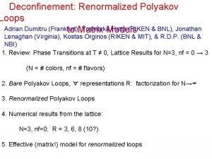Deconfinement Renormalized Polyakov Loops Adrian Dumitru Frankfurt Yoshitaka