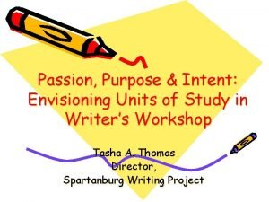 Passion Purpose Intent Envisioning Units of Study in