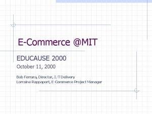 ECommerce MIT EDUCAUSE 2000 October 11 2000 Bob