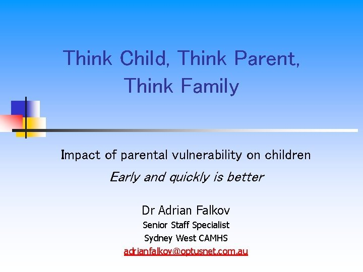 Think Child Think Parent Think Family Impact of