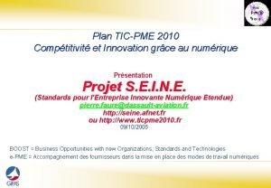 Plan TICPME 2010 Comptitivit et Innovation grce au