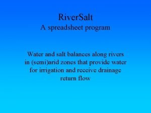River Salt A spreadsheet program Water and salt