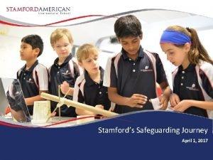 Stamfords Safeguarding Journey April 1 2017 Designated Safeguarding