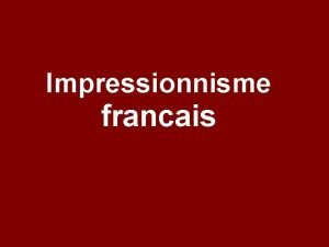 Impressionnisme francais Impressionnisme Edouard MANET le maitre des