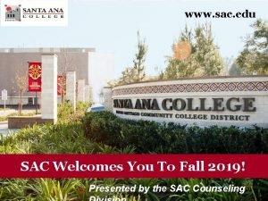 www sac edu SAC Welcomes You To Fall