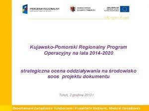 KujawskoPomorski Regionalny Program Operacyjny na lata 2014 2020