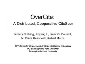 Over Cite A Distributed Cooperative Cite Seer Jeremy