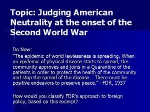Topic Judging American Neutrality at the onset of