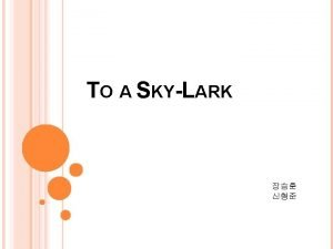 To a SkyLark http www youtube comwatch vvo