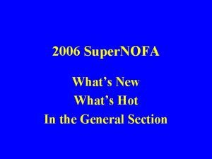 2006 Super NOFA Whats New Whats Hot In