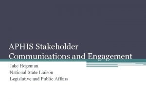 APHIS Stakeholder Communications and Engagement Jake Hegeman National