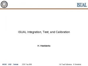 ISUAL Integration Test and Calibration H Heetderks NCKU