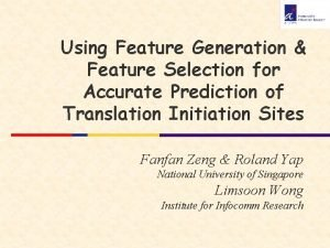 Using Feature Generation Feature Selection for Accurate Prediction