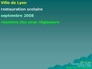 Ville de Lyon restauration scolaire septembre 2008 runions